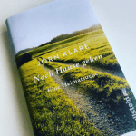 Buchbetrachtung: Nach Hause gehen – Eine Heimatsuche von Jörn Klare