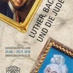 Ausstellungsbetrachtung: Luther, Bach – und die Juden