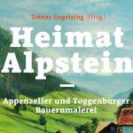 Buchbetrachtung: Heimat Alpstein. Appenzeller und Toggenburger Bauernmalerei
