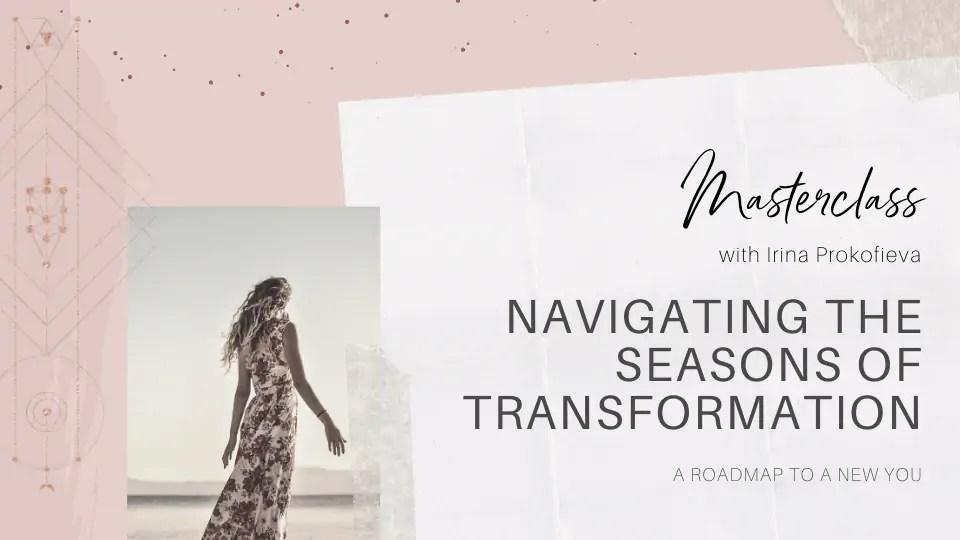 Navigating the Seasons of Transformation