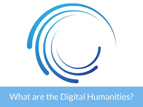 What are the Digital Humanities?