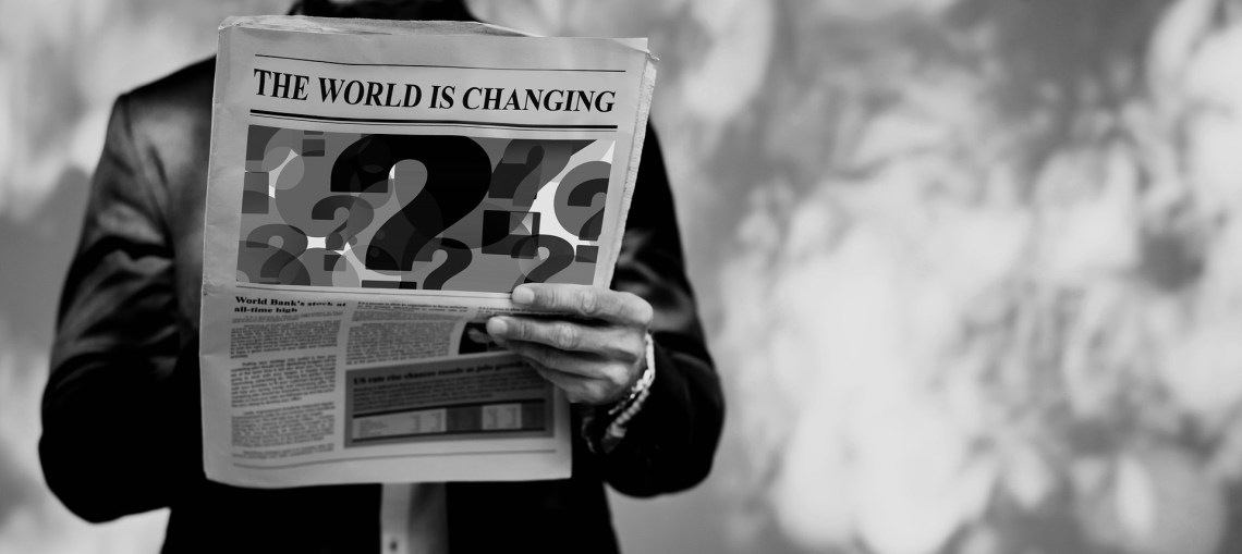 The world is changing, are you?