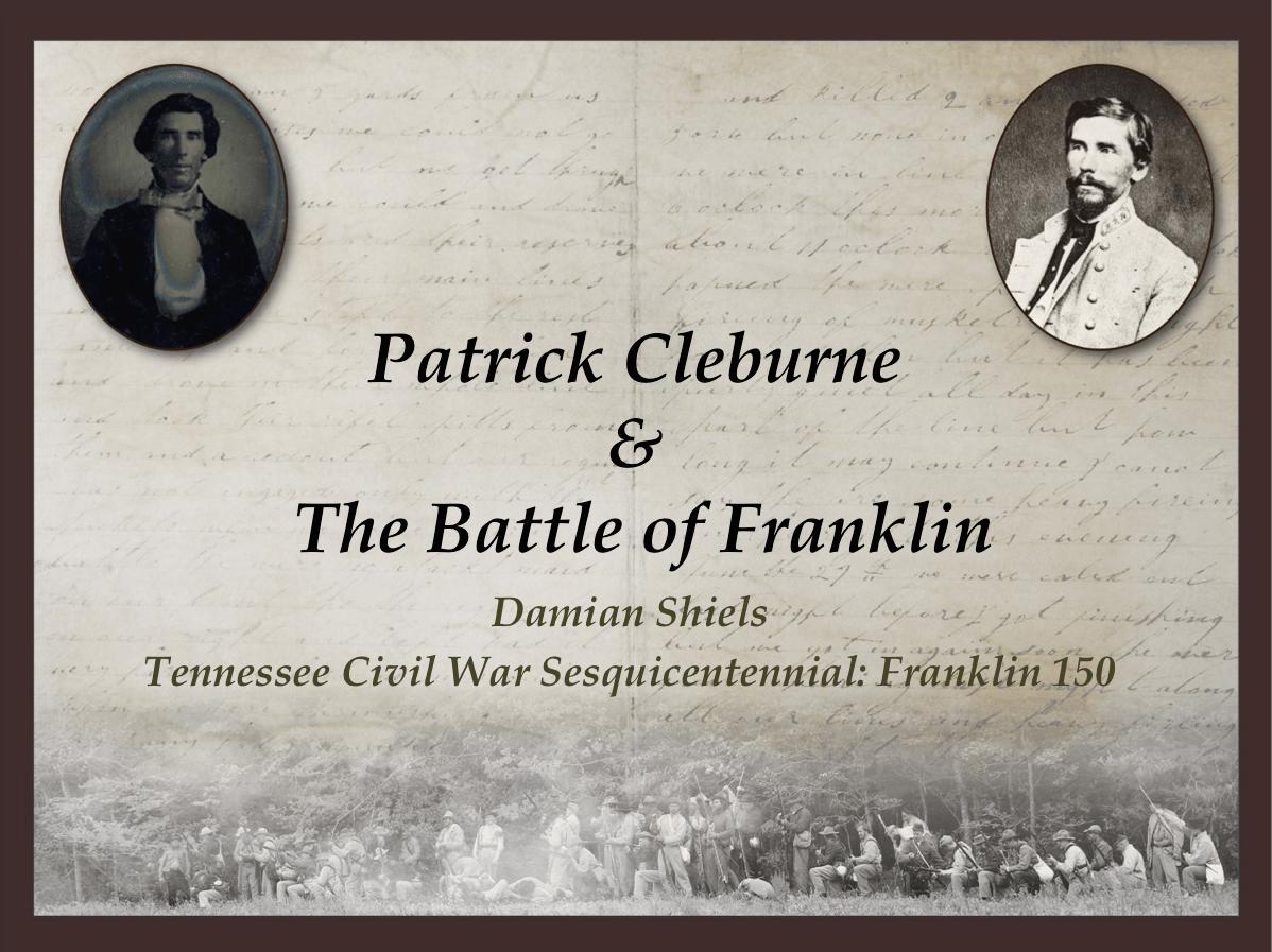 Patrick Cleburne & The Battle of Franklin