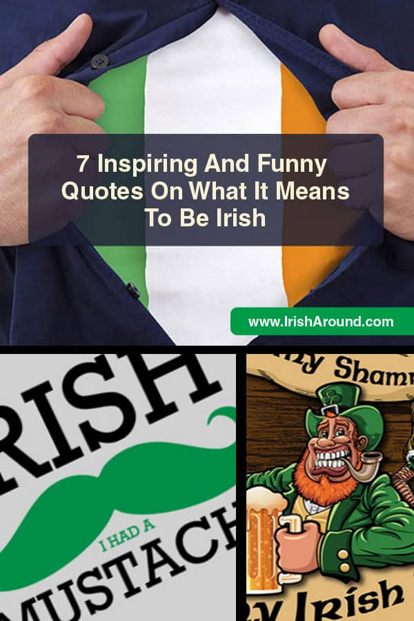 7 Inspiring And Funny Quotes On What It Means To Be Irish