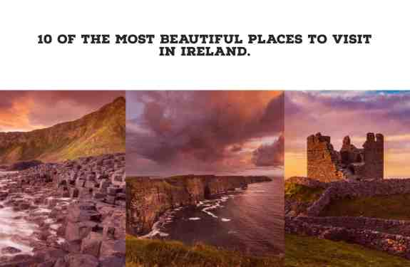 10 Most Beautiful Places To Visit In Ireland.