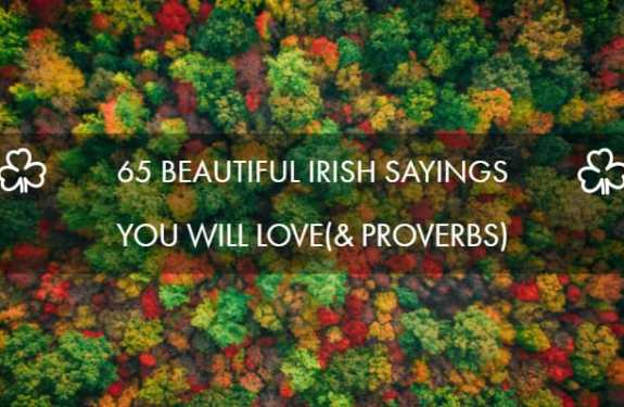 Top 65 Beautiful Irish Sayings You Will Love
