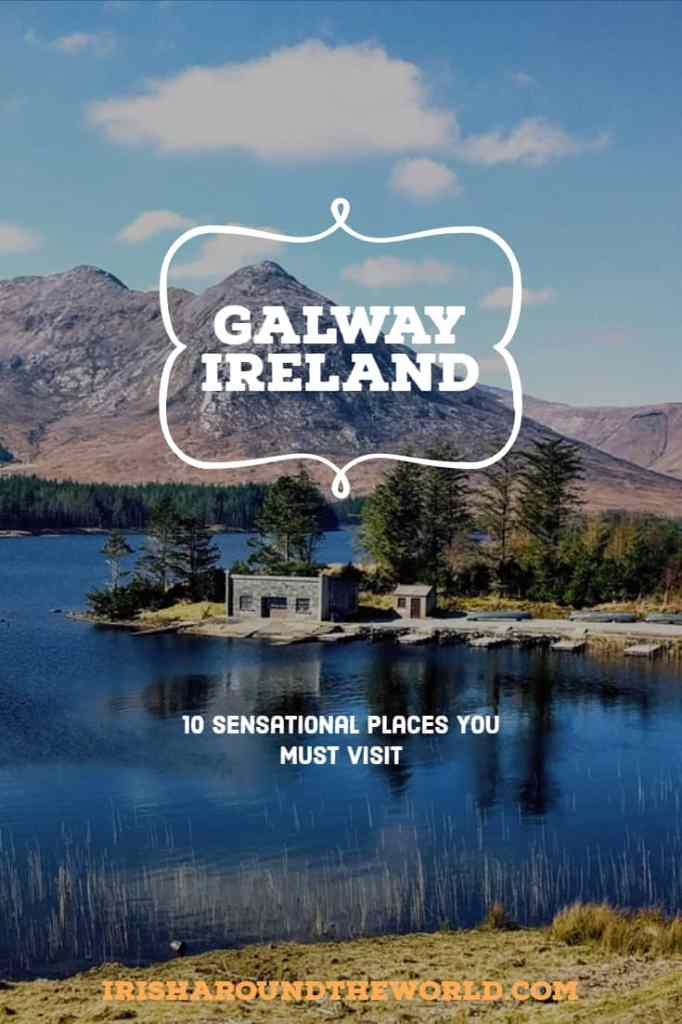 10 Sensational Places You Should Visit In Galway, Ireland.