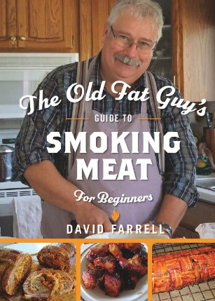 The Old Fat Guy's Guide to Smoking Meat