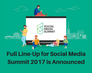 Full Line-Up for Social Media Summit 2017 is Announced