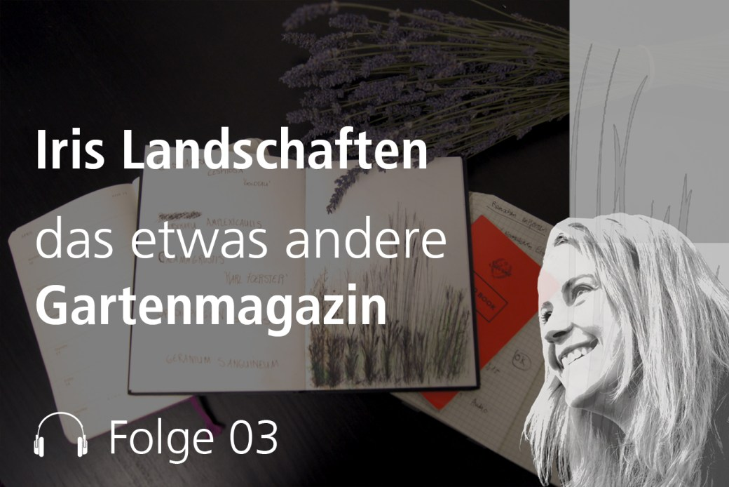 Folge 3 - Podcast - Iris Landschaften
