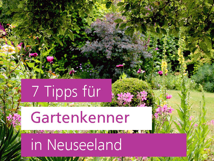 Gartenkenner in Neuseeland, Gartenreise, Garten Blog