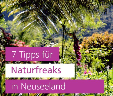 Naturfreaks in Neuseeland, Gartenreise, Garten Blog