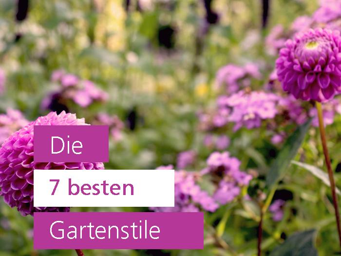 Welche Gartenstile gibt es? Die 7 Besten zeig ich dir.