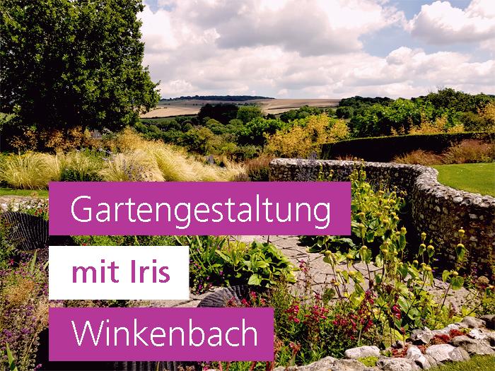 Gartengestaltung mit Iris Winkenbach