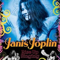 Janis Joplin: Rise Up Singing by Ann Angel