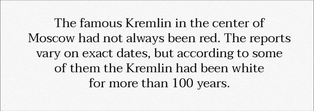 Did you know that? The famous red Kremlin had been white