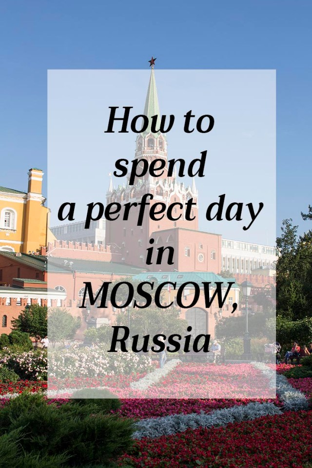 Travelling around Russia: how to spend a perfect day in Moscow