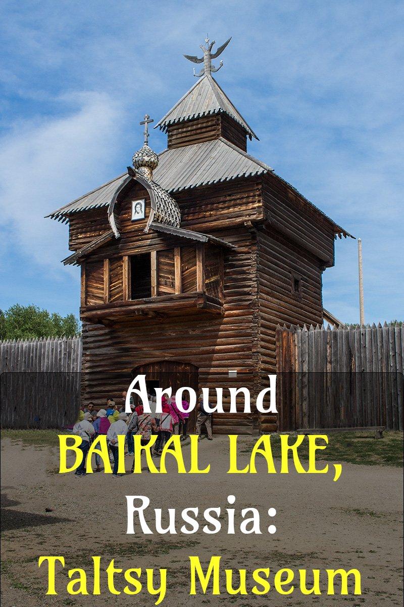 Around Baikal Lake: Taltsy Museum on a day trip from Irkutsk