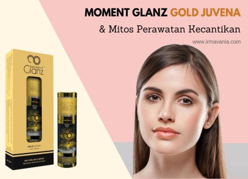 Moment Glanz Gold Mitos Perawatan Wajah