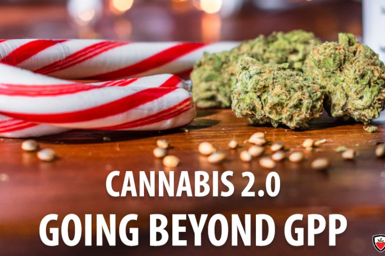 Cannabis 2.0 Going Beyond GPP