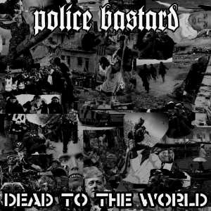 Police Bastard - Dead To The World final 1600x1600