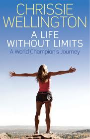 Chrissie Wellignton-a life without limits
