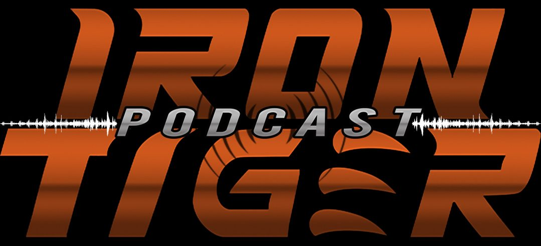 IRON TIGER PODCAST : EPISODE 3