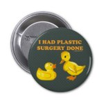 I had plastic surgery done T-Shirts and Products