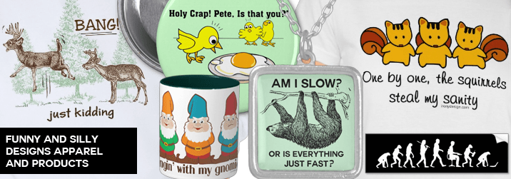 Funny Silly Designs Merchandise