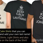 I Can't Keep Calm I'm a (Enter Last Name) Shirts
