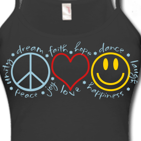 Peace, Unity, Dream, Faith, Hope, Dance, Laugh, Happiness, Love, Joy. With the symbols of peace, a heart and a smiley face.
