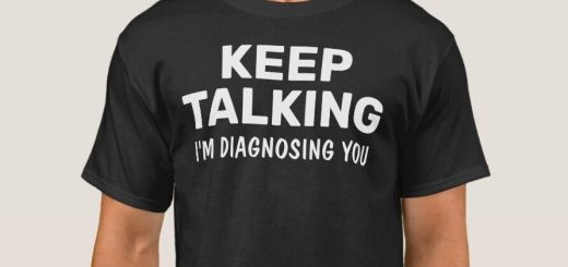 I'm Diagnosing You Shirts