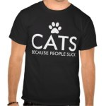 Cats / Dogs Because People Suck Shirts