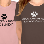 Dog Saying With Paw Print Shirts