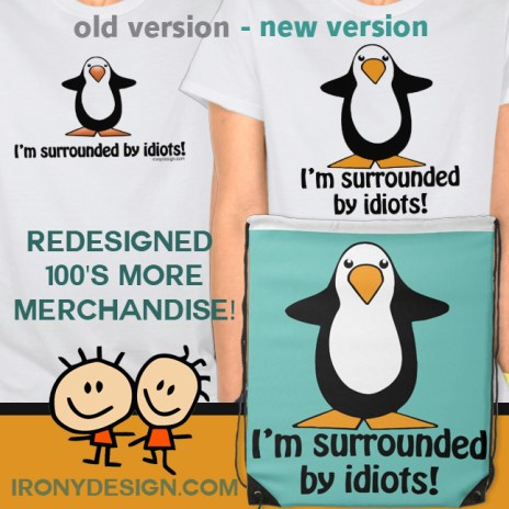 """I'm Surrounded by Idiots"" Saying with a cute Penguin section. Cute black and white penguin cartoon graphic with a cyan background on products. Great for penguin lovers. Fully customizable and can be personalized! Surrounded by Idiots Funny Penguin"