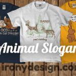 Funny Animal Slogan Shirts