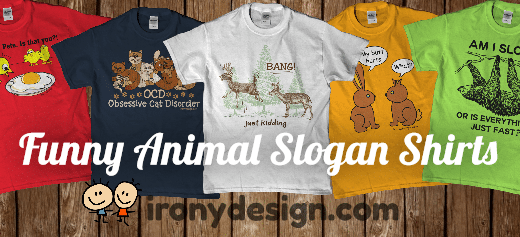 Funny Animal Slogan Shirts and Tees
