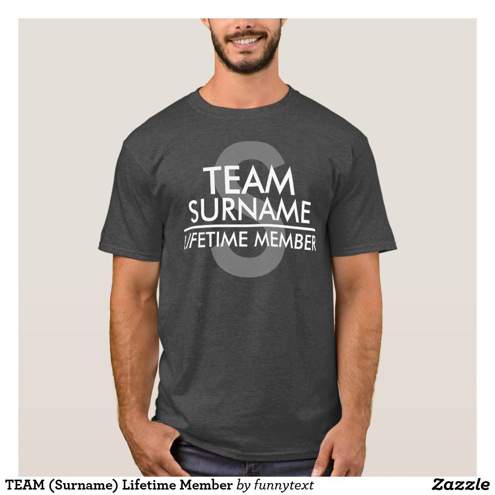 TEAM Last Name Lifetime Member Shirts