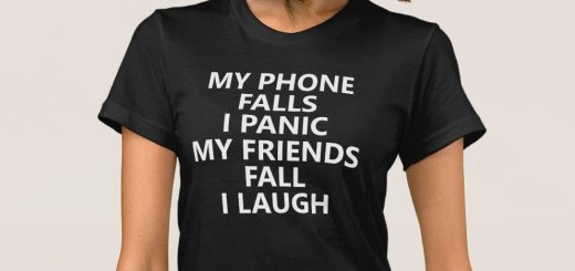 My Phone Falls I Panic My Friends Fall I Laugh T-Shirt