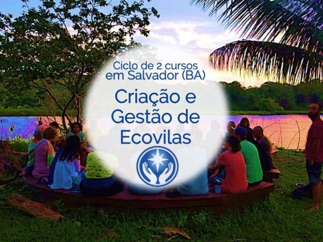 Criação e Gestão de Ecovilas e Assentamentos Sustentáveis: ciclo de 2 cursos em Salvador, Bahia