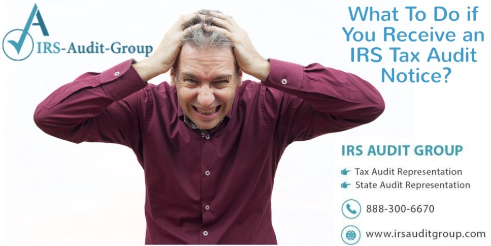 What To Do if You Receive an IRS Tax Audit Notice