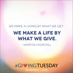 We Make a Living by What we Get; we Make a Life by What we Give