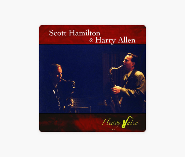 Heavy Juice By Harry Allen Scott Hamilton On Apple Music