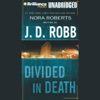 J. D. Robb - Divided in Death: In Death, Book 18 (Unabridged)  artwork