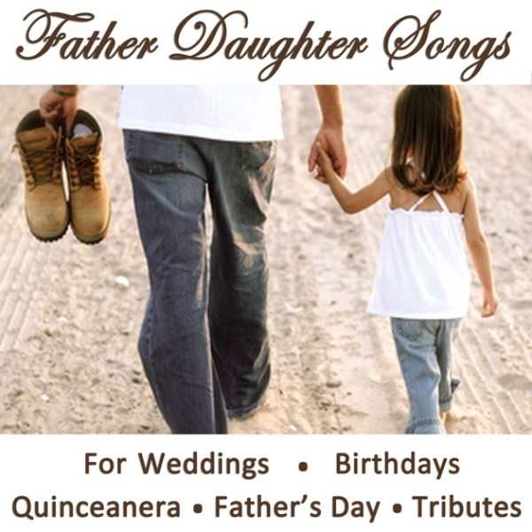 Father Daughter Songs for Weddings, Birthdays, Quinceanera ...