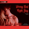 Katee Robert - Wrong Bed, Right Guy: Come Undone, Book 1  (Unabridged)  artwork