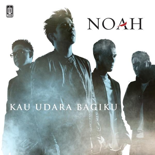 Noah - Kau Udara Bagiku