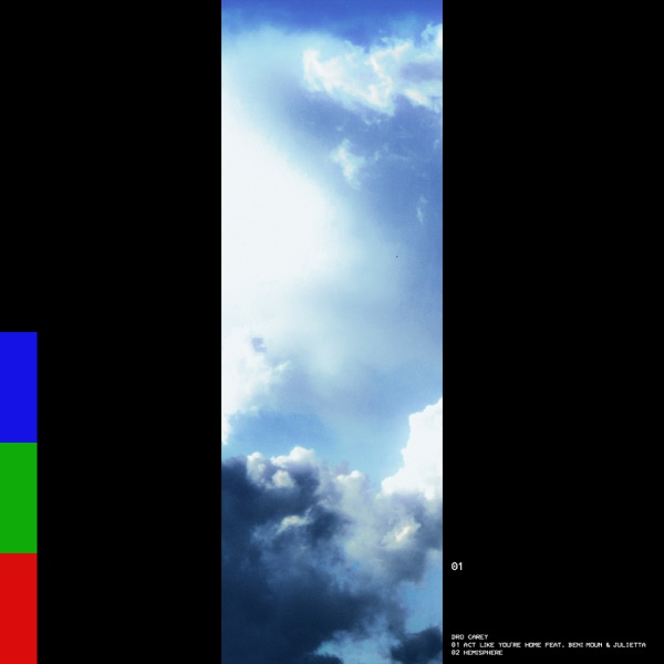Dro Carey - Act Like You're Home (feat. Beni Moun & Julietta)