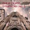 Trinity Wall Street, Julian Wachner, NOVUS NY, Heather Buck, Katherine Pracht, Vale Rideout, Stephen Salters, David Cushing, The Choir of Trinity Wall Street, Trinity Youth Chorus & Downtown Voices - Philip Glass: Symphony No. 5