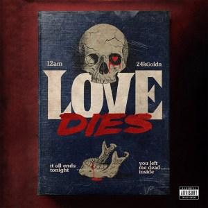 12AM - Love Dies
